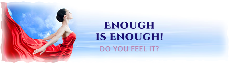 Enough is Enough - Do you feel it?